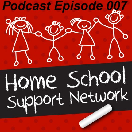 Home School Support Podcast Episode 007